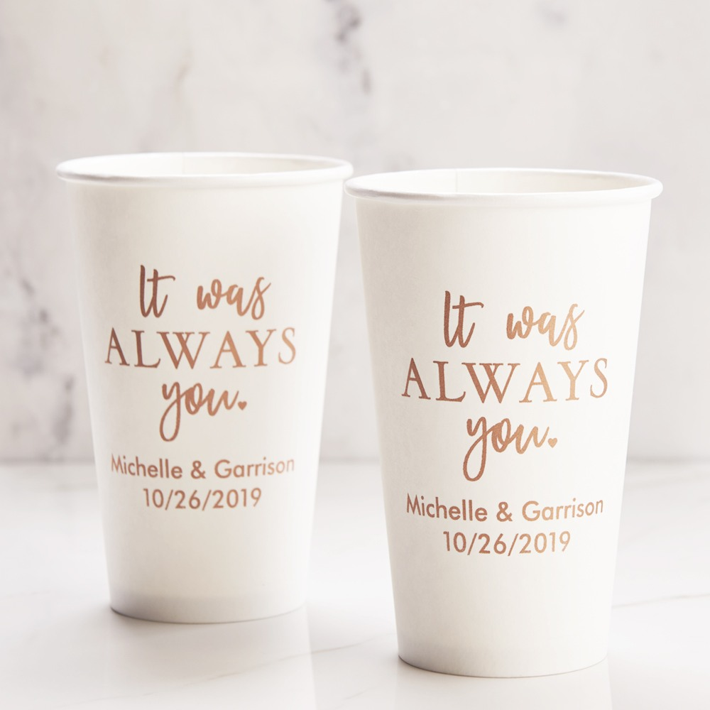 Personalized Wedding Paper Cups it was always you