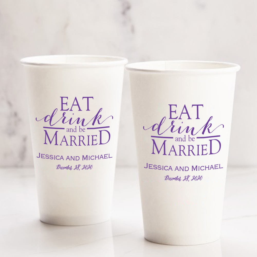 Personalized Eat Drink Be Married Wedding Paper Cups