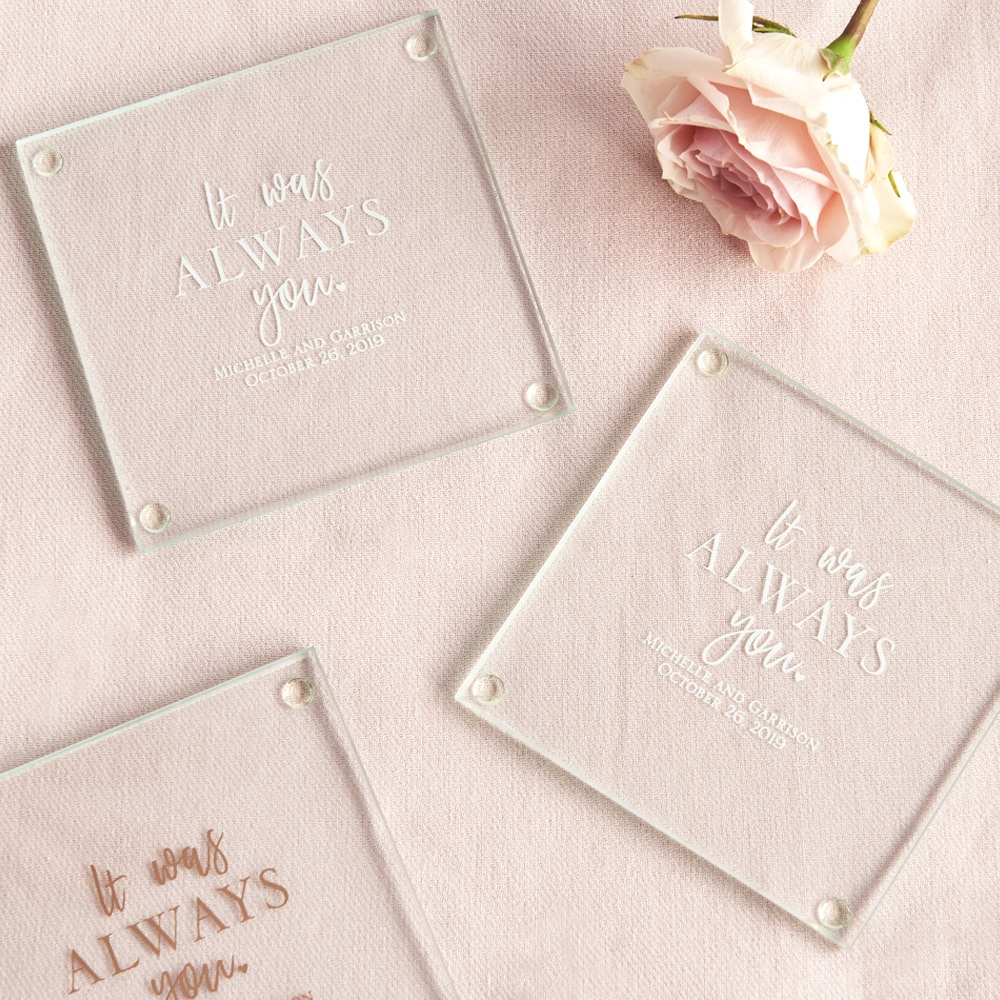 Personalized Glass Coasters it was always you