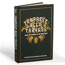 Trappist Beer Travels: Inside the Breweries (hardcover)