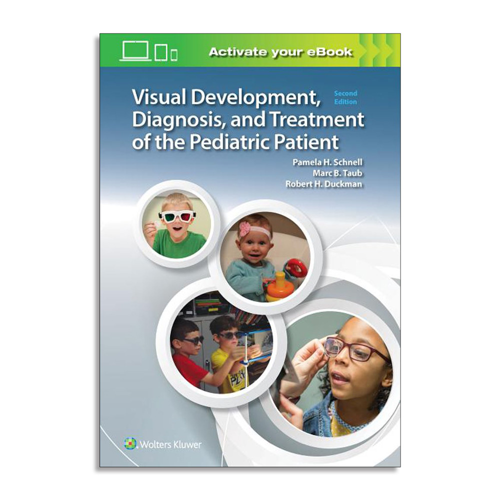 Visual Development, Diagnosis, and Treatment of the Pediatric Patient 2nd Edition