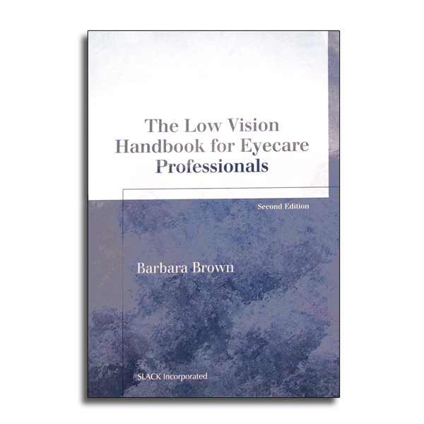 The Low Vision Handbook for Eyecare Professionals