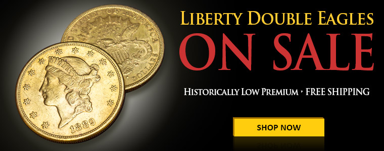 Gold Liberty Double Eagle Coins On Sale - Historical Coin Historically Low Premium - Free Shipping