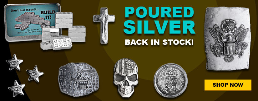 Poured Silver Back In Stock