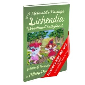 Paperback A-Mermaids-Passage-to-Lichendia-a-Woodland-Fairyland-Mockup-Hillary-Dow book pre-sale
