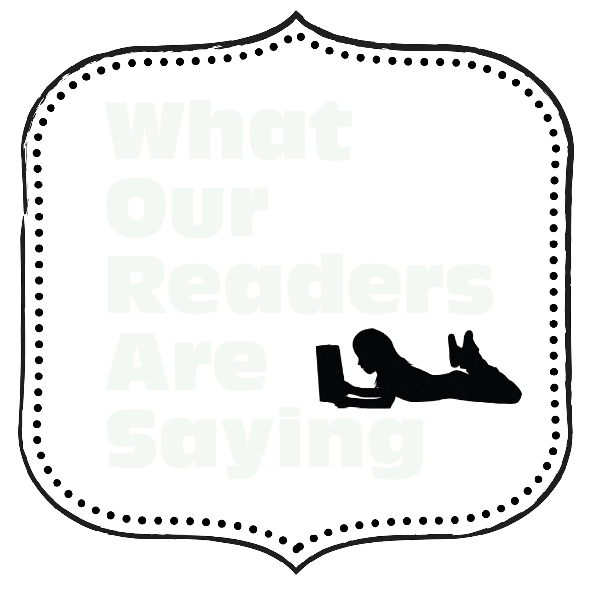 What Our Readers are Saying