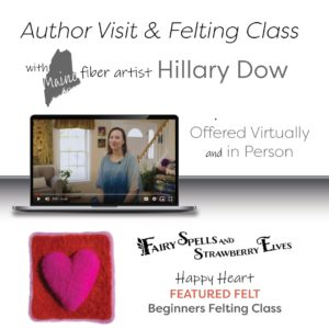 Author-Visits-with-Hillary-Dow-Maine-artist-with-felting-class