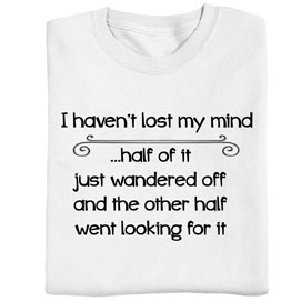 Lost My Mind T- Shirt