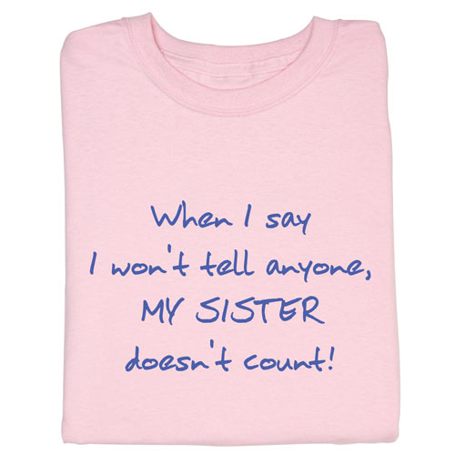 I Won't Tell My Sister T-Shirt