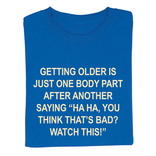 Getting Older T-Shirt
