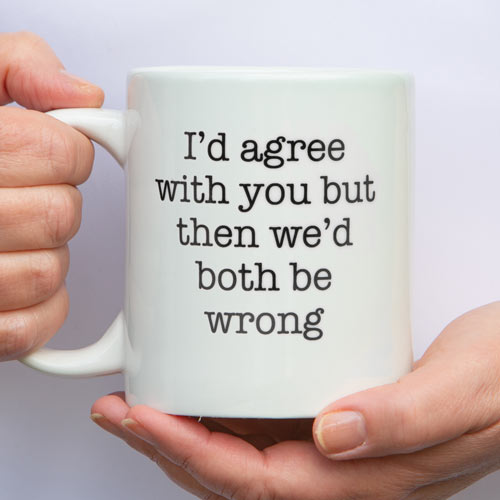 Both Be Wrong Funny Jumbo Mug