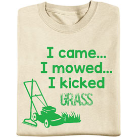 I Came… I Mowed… I Kicked Grass T-Shirt