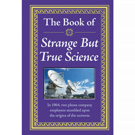 The Know-It-All Library - The Book Of Strange But True Science=