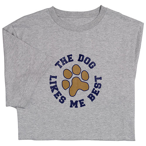 The Dog Likes Me Best - Tee