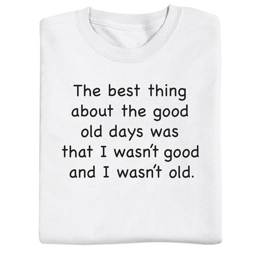 The Good Old Days Tee