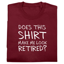 Make Me Look Retired Tee