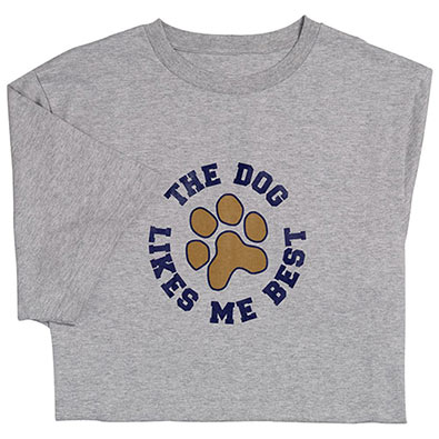 The Dog Likes Me Best- Tee