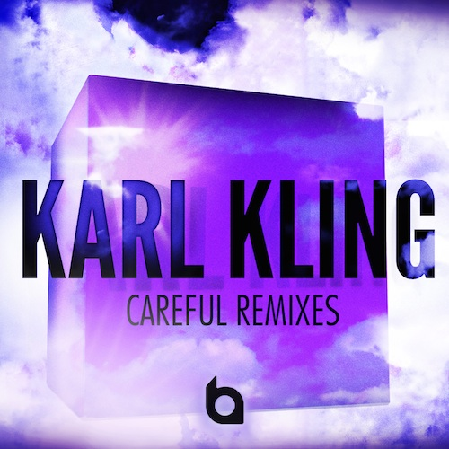Karl Kling: Careful Remix EP