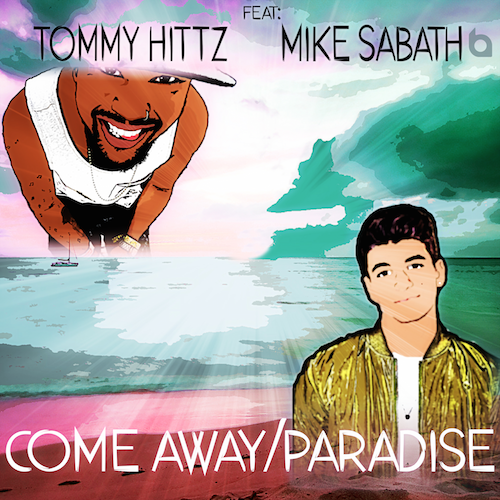 Tommy Hittz: Come Away/Paradise