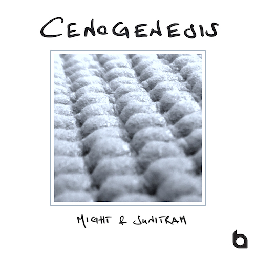 Sunitram & Might: Cenogenesis