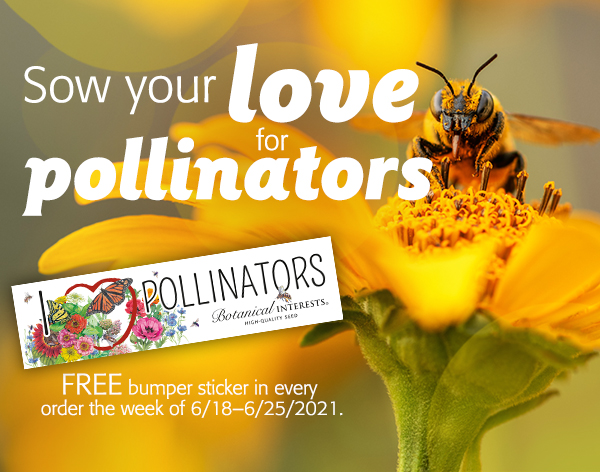 Mobile - Sow your love for pollinators  Free bumper sticker with every order the week of june 18th-june 25th