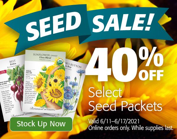 Mobile - Summer Sale 40 percent off select seed packetsJune 11 through June 17