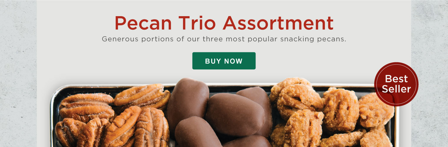 Pecan Trio Assortment. Generous portions of our three most popular snacking pecans. Buy Now.