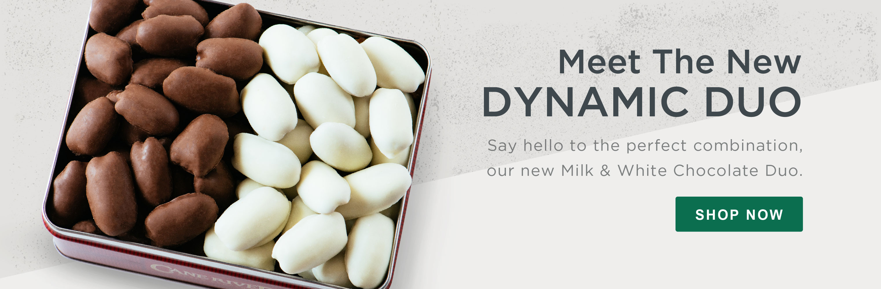 Meet The New Dynamic Duo. Say hello to the perfect combination, our new Milk & White Chocolate Duo.  Shop Now»