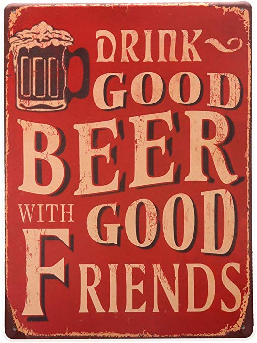 Sign - Drink Good Beer With Good Friends
