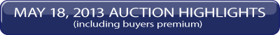 MAY 18, 2013 Auction Highlights