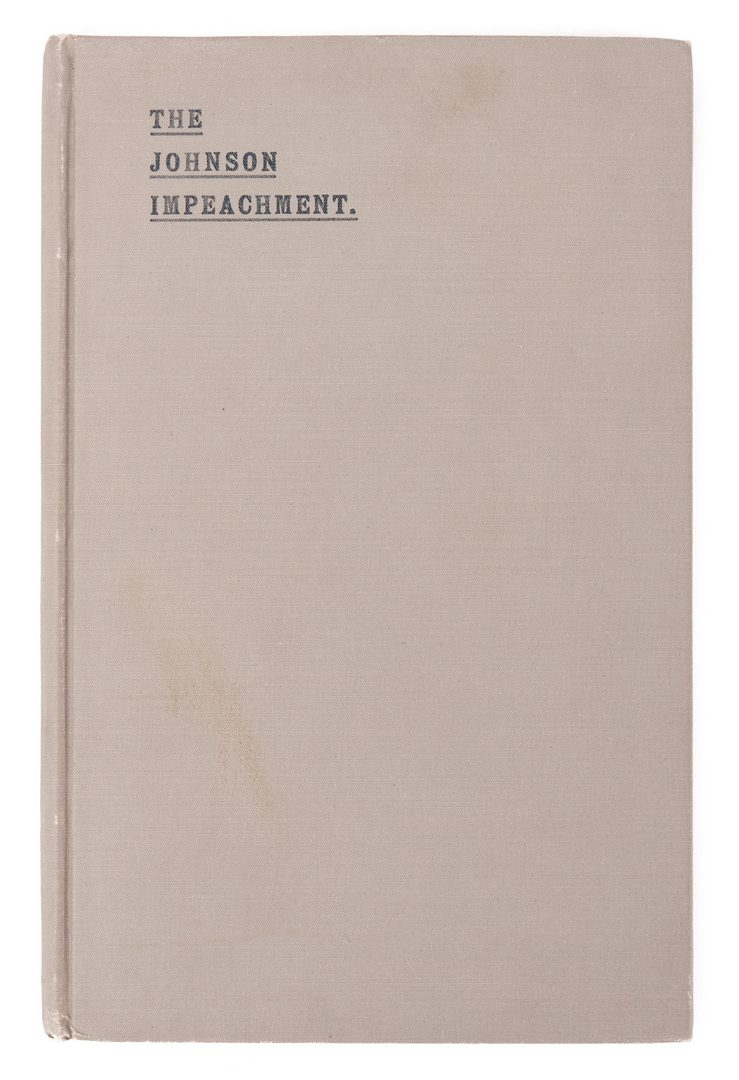 Lot 228: The Johnson Impeachment: History of the Impeachment