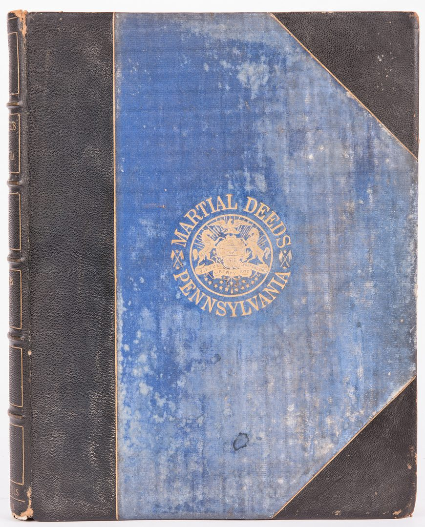 Lot 489: Martial Deeds of PA, Presentation Copy to David Wills of Gettysburg