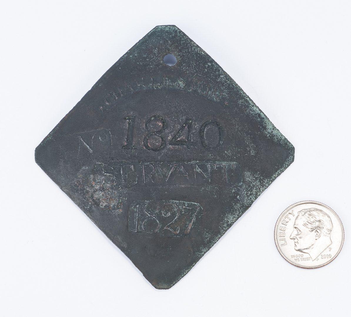Lot 342: 1827 Charleston Lafar Servant Slave Hire Badge, Number 1840
