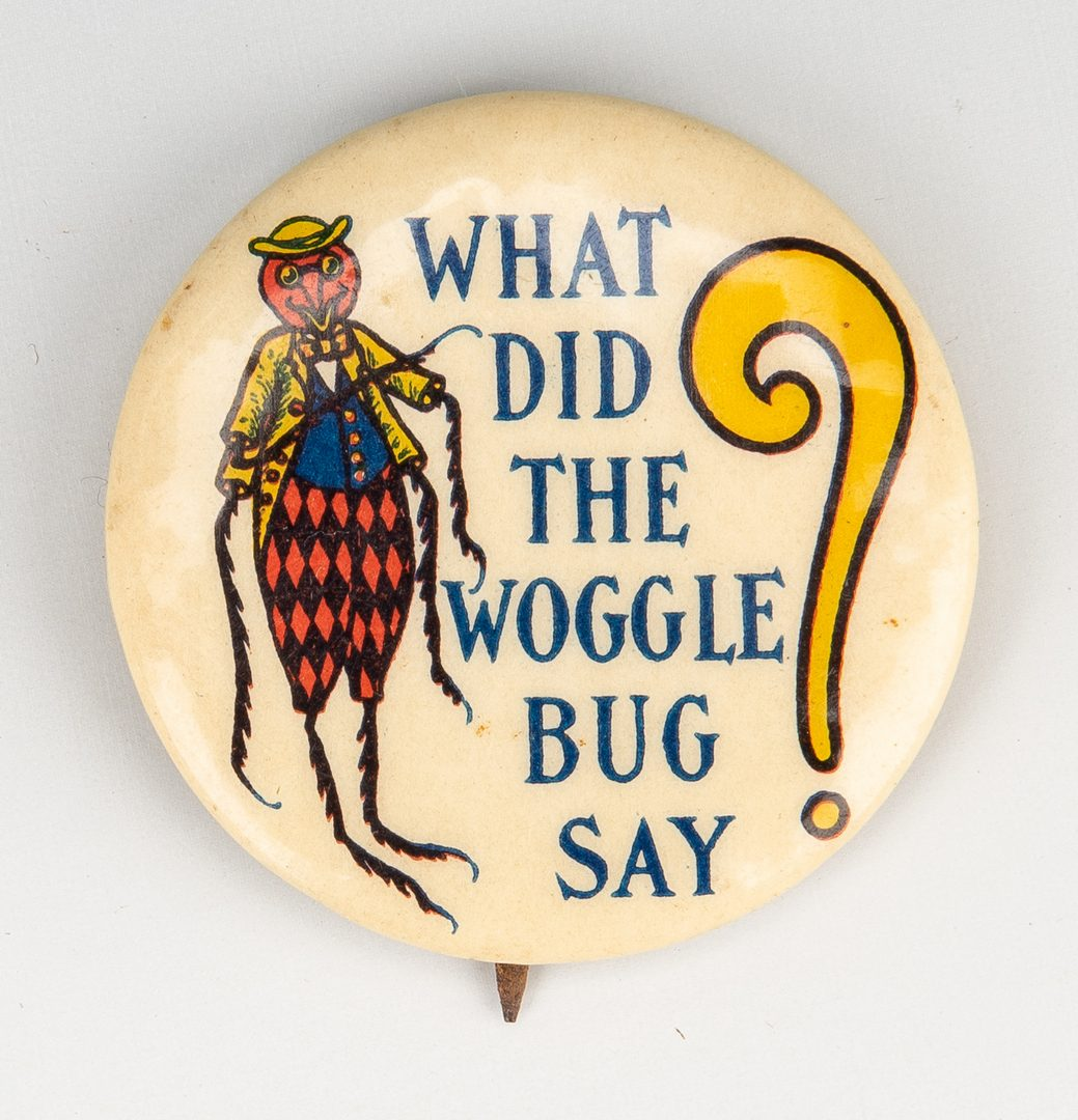 Lot 764: 48 Early Pinback Buttons incl. What Did The Woggle Bug Say?; Santas and Suffrage