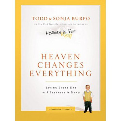 Heaven Changes Everythingby Todd and Sonja Burpo