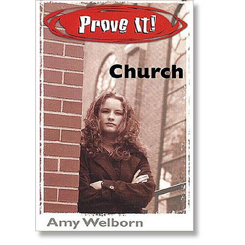 Prove It! Churchby Any Welborn