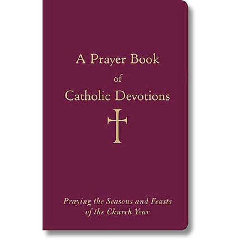 A Prayer Book of Catholic Devotions - Loyola Press