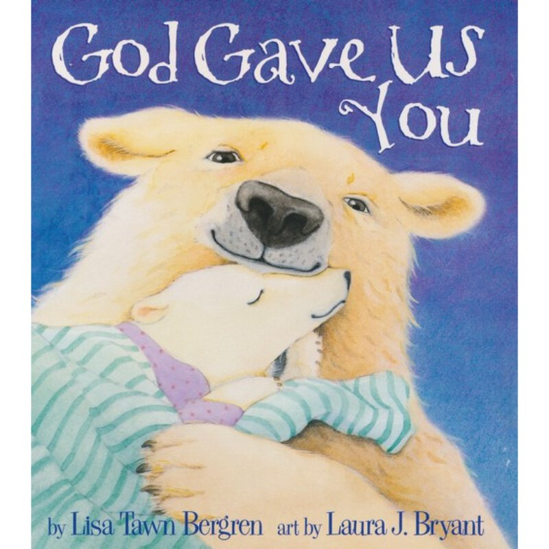 God Gave Us You - Board Book for Toddlers