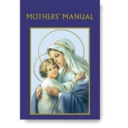 Mothers' Manual - Aquinas Press Publication