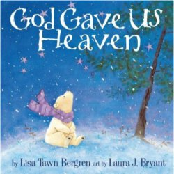 God Gave Us Heaven - by Lisa Tawn Bergren