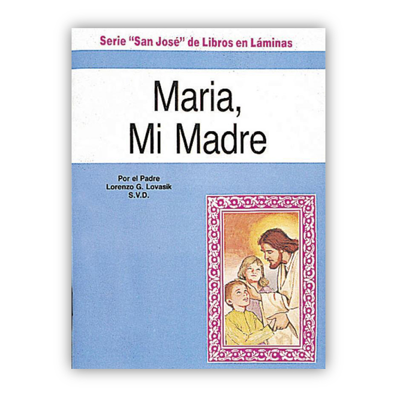 Maria, Mi Madre - Mary, My Mother
