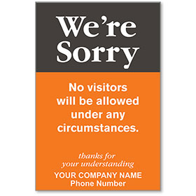 "We're Sorry No Visitors Personalized Poster 13"" x 19"""