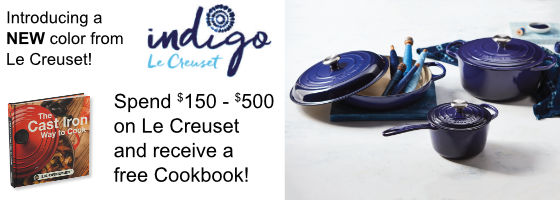 Le Creuset Spend $150 - $500 and get a FREE Le Creuset Cookbook