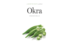 Okra: A Savor the South Cookbook by Virginia Willis