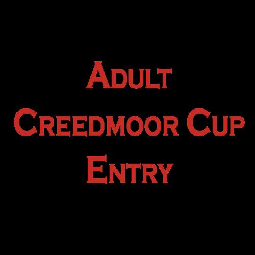 CREEDMOOR CUP ADULT ENTRY