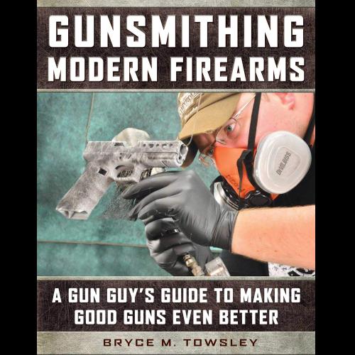 Book: Gunsmithing Modern Firearms