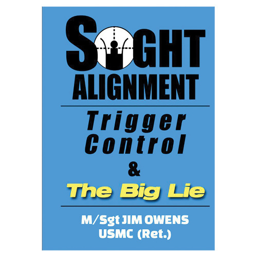 Sight Alignment Trigger Control & The Big Lie