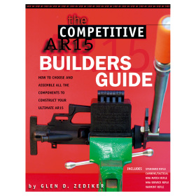 THE COMPETITIVE AR-15  -  BUILDERS GUIDE