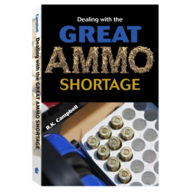 DEALING WITH THE GREAT AMMO SHORTAGE