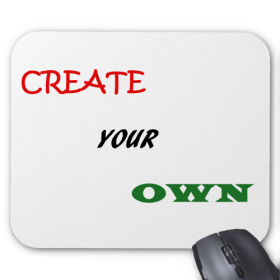 CREATE YOUR OWN MOUSEPAD